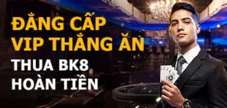 [VIP] Thắng nhận thưởng – Thua vẫn được hoàn tiền tại BK8