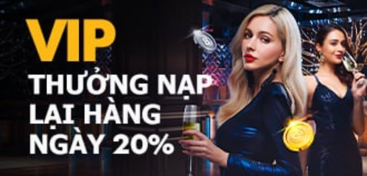 [Đặc quyền VIP] Ưu đãi 20% thưởng nạp lại hàng ngày
