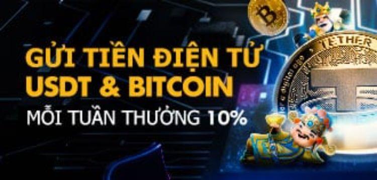 Nhận thêm 10% tiền thưởng khi nạp tiền qua BITCOIN & USDT