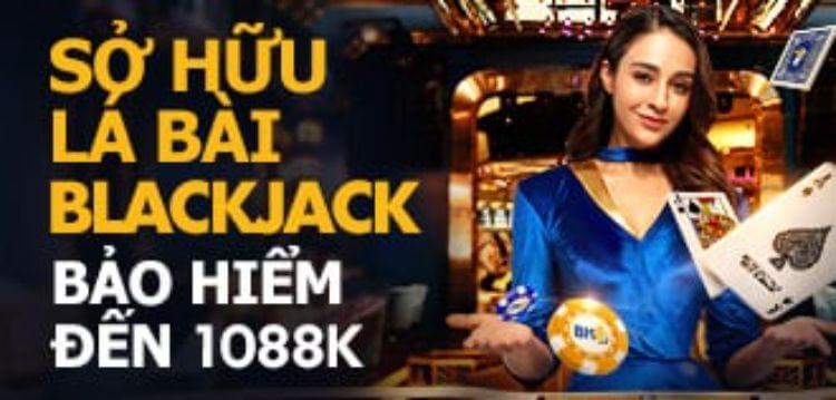 Tăng tỷ lệ bảo hiểm bàn thua khi sở hữu lá bài BlackJack đặc biệt